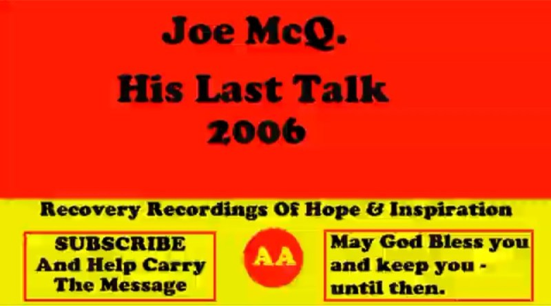 Joe McQ. - His Very Last Alcoholics Anonymous Talk In 2006