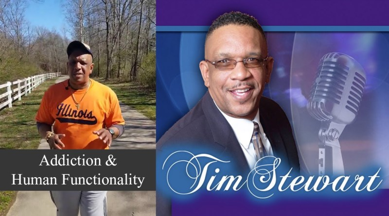 Addiction & Human Functionality, featuring Tim Stewart, aka TalkManTalk