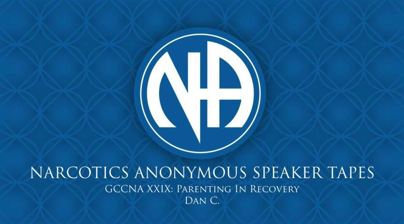 GCCNA XXIX: Parenting In Recovery - Dan C. (Narcotics Anonymous Speaker Tapes)