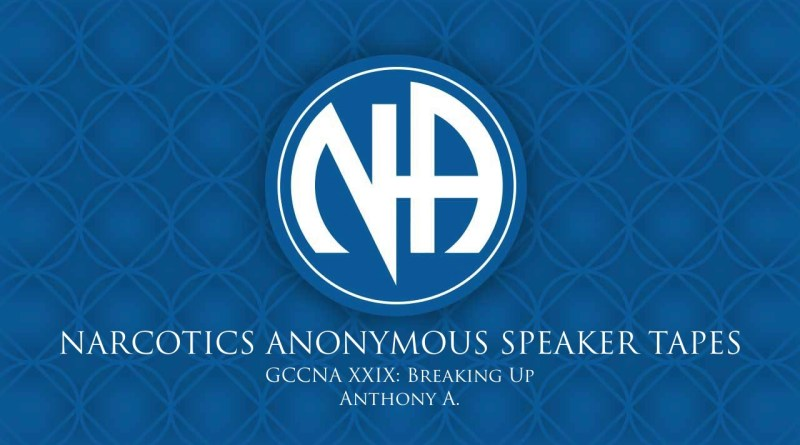 GCCNA XXIX: Breaking Up - Anthony A. (Narcotics Anonymous Speaker Tapes)