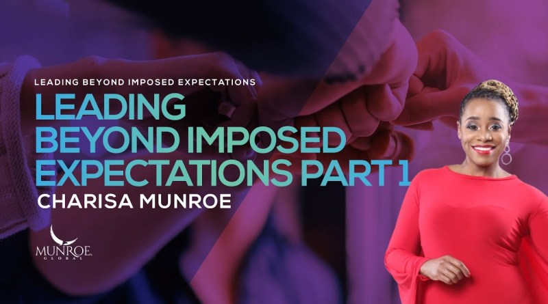 Leading Beyond Imposed Expectations Pt. 1 | Charisa Munroe