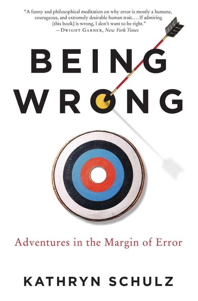 Google Images: Being Wrong by Schulz, Kathryn