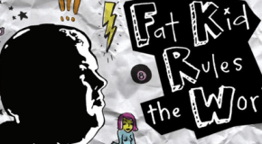 """""""Fat Kid Rules The World"""" Review"""