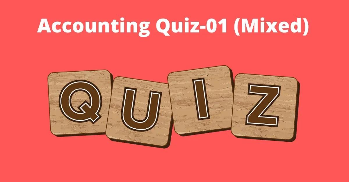 Accounting Quiz-01 (Mixed)