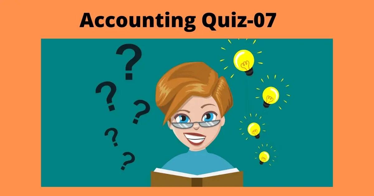 Accounting Quiz-07 (Mixed)