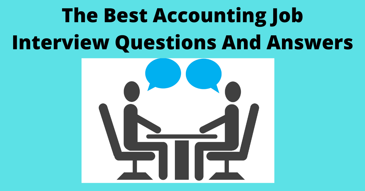 OMG! The Best Accounting Job Interview Questions And Answers Ever!