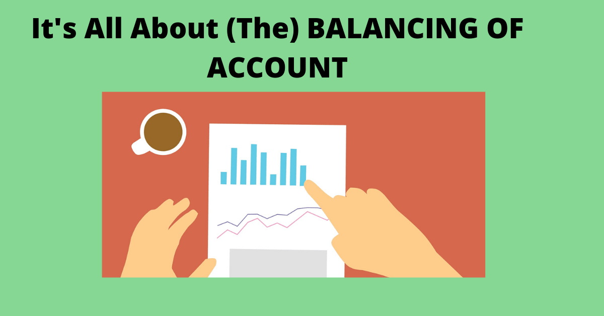 It's All About (The) BALANCING OF ACCOUNT