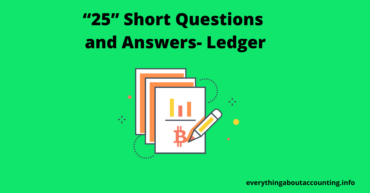 Short Questions and Answers-Ledger