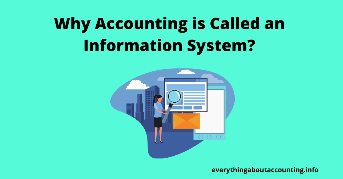 Why Accounting is Called an Information System