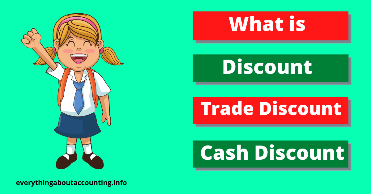 What is Discount, Trade Discount and Cash Discount?