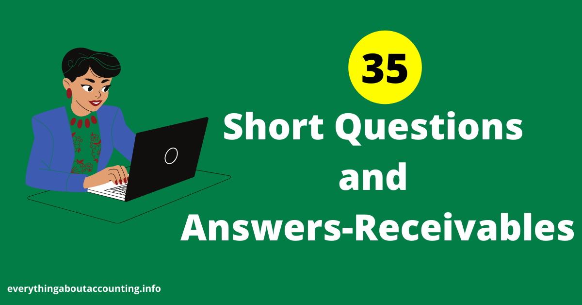 Short Questions and Answers- Receivables