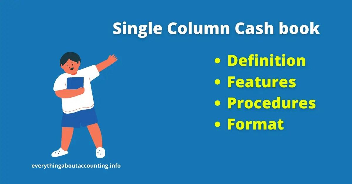Single Column Cash Book-Definition, Format & Features