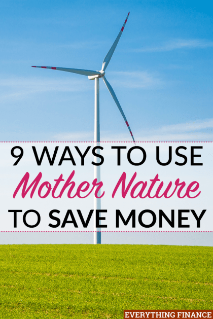 Want to help the environment while also helping your wallet? Learn how mother nature can save you money on electric, entertainment, and more!