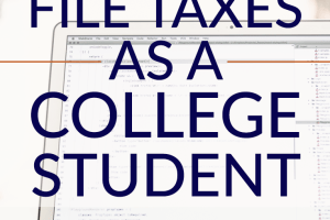 Having to file taxes in college can be intimidating, but it's not as bad as you might think. Here are the steps you need to take to file taxes.