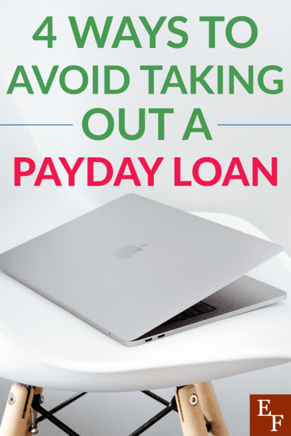 4 Ways To Avoid Ever Taking Out A Nasty Payday Loan