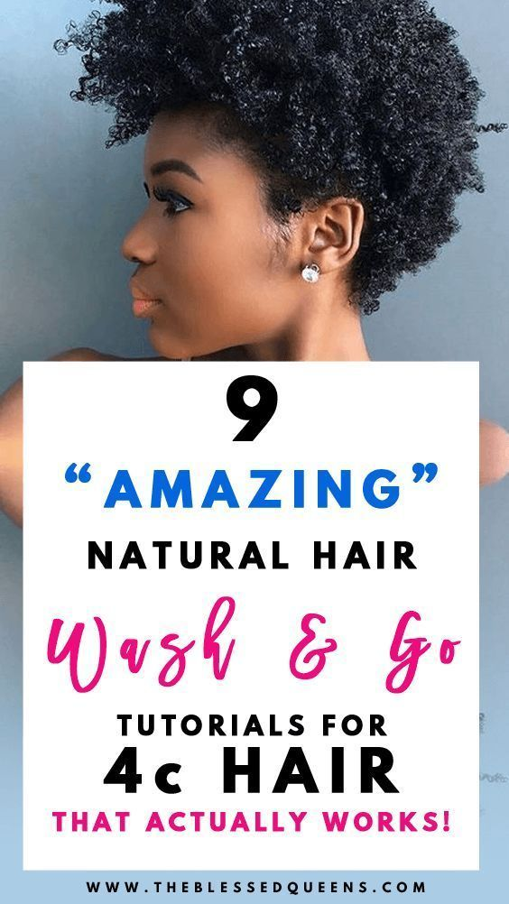 9 Amazing Wash And Go Natural Hair 4c Tutorials That Actually