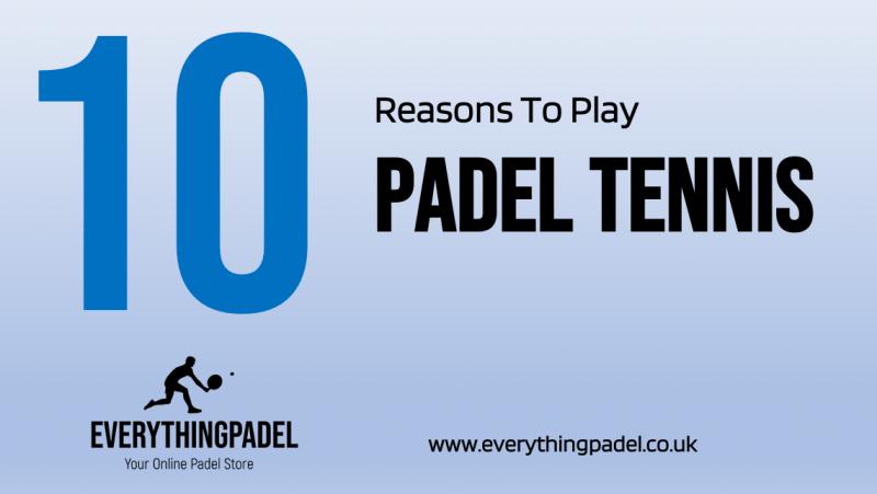 reasons to play padel