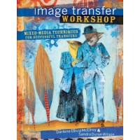 Image Transfer Workshop  by Darlene Olivia McElroy