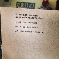 i am not enough.