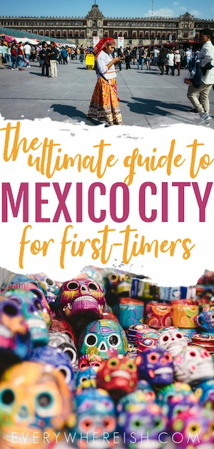 Backpacking Mexico City Travel Tips: The Ultimate Mexico City Guide for First-Timers