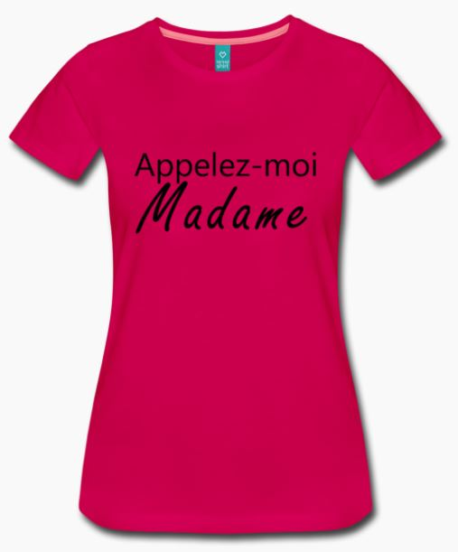 T-shirt fuchsia appelez-moi madame