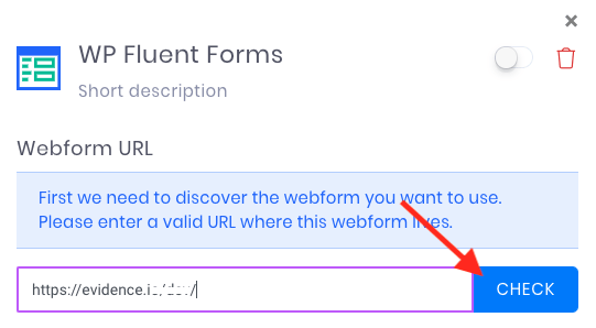"""On the pane that slides in from the right, paste the URL of the page that your WP Fluent Form is located on, then click the """"Check"""" button."""