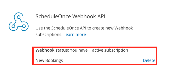 Once you've done that, verify that your webhook has been created by visiting the ScheduleOnce page that contains your API Key for ScheduleOnce (https://app.oncehub.com/scheduleonce/Integration-API.aspx).