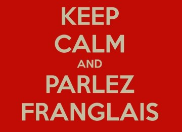 Je parle franglais couramment