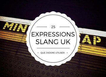Les 25 expressions slang britanniques que je préfère