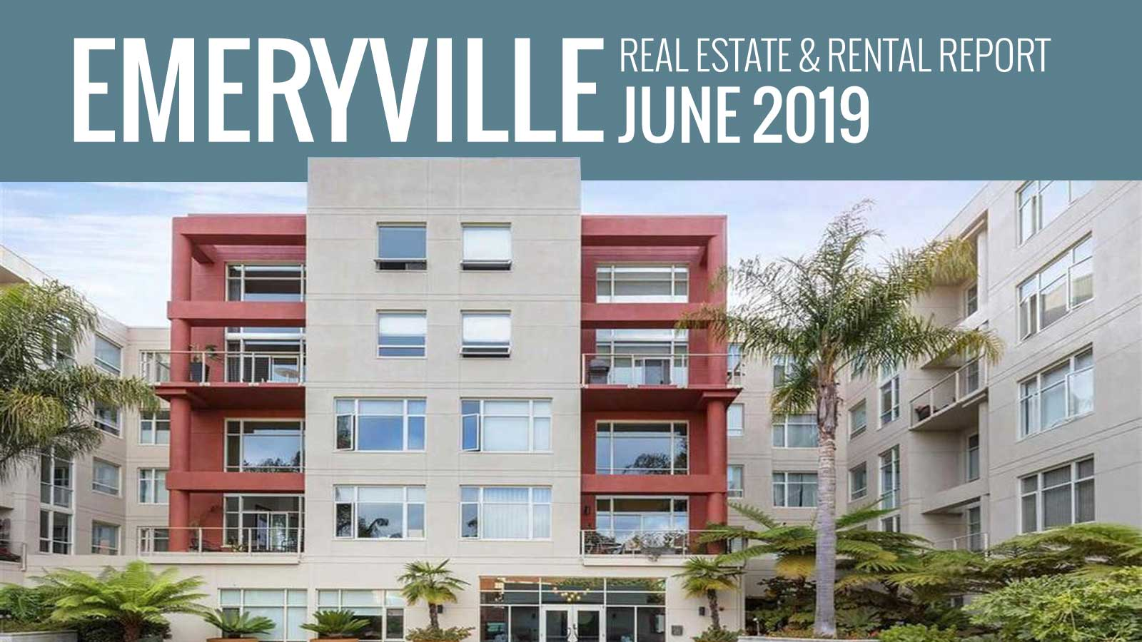 June 2019 Emeryville Real Estate Report: Bay Area Home Sales
