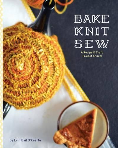 Bake Knit Sew by Evin Bail OKeeffe