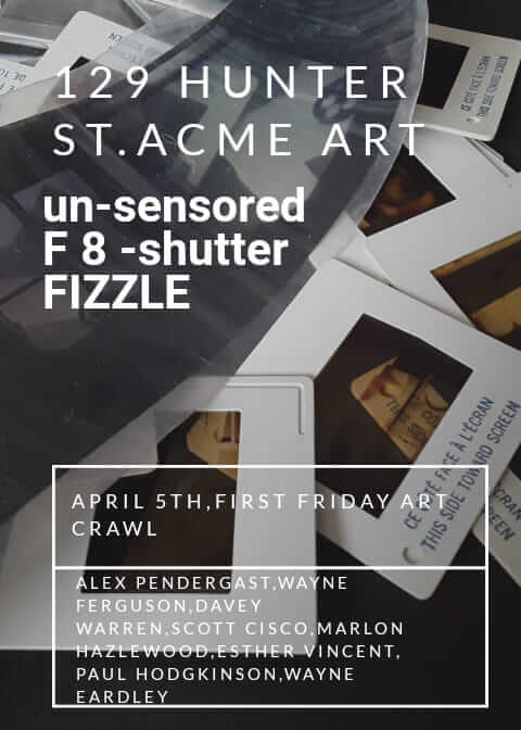 image of poster for un-sensored F8 - shutter FIZZLE at the art crawl