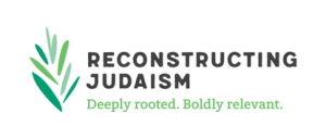 Reconstructing Judaism: Deeply Rooted. Boldly Relevant