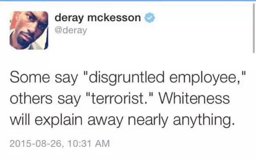 Коментар на активиста за права на чернокожите Дерей Маккесън, преди да разбере, че стрелецът е чернокож.