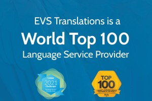 EVS Translations is a World Top 100 Language Service Provider