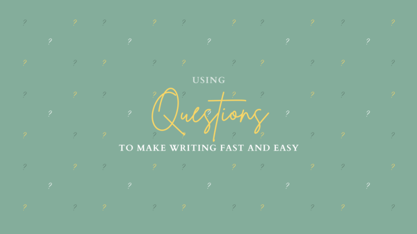 Green background with question marks in white, yellow, and dark green; title in the middle: Using Questions to Make Writing Fast and Easy.
