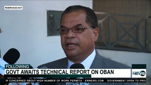 Govt. still waiting on Oban technical report