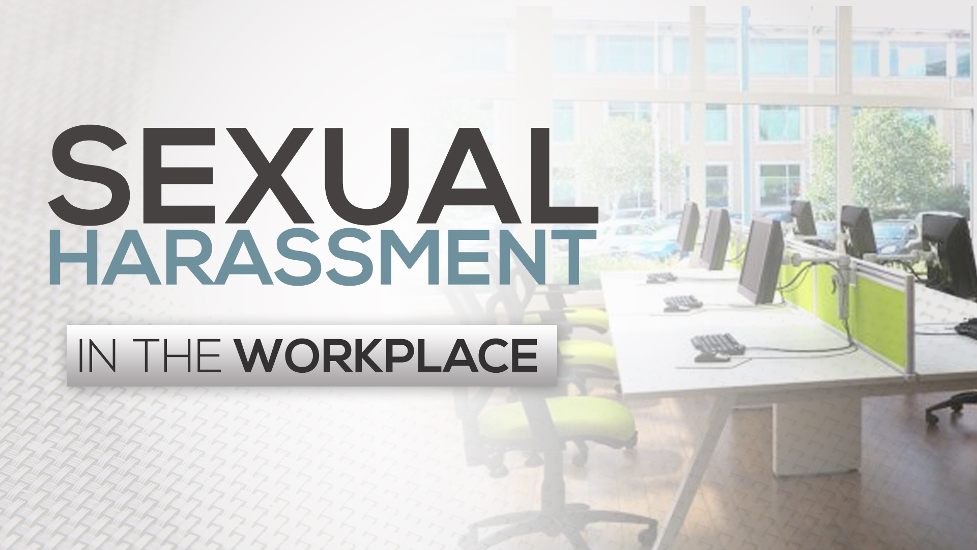 Sexual harassment in the workplace is real