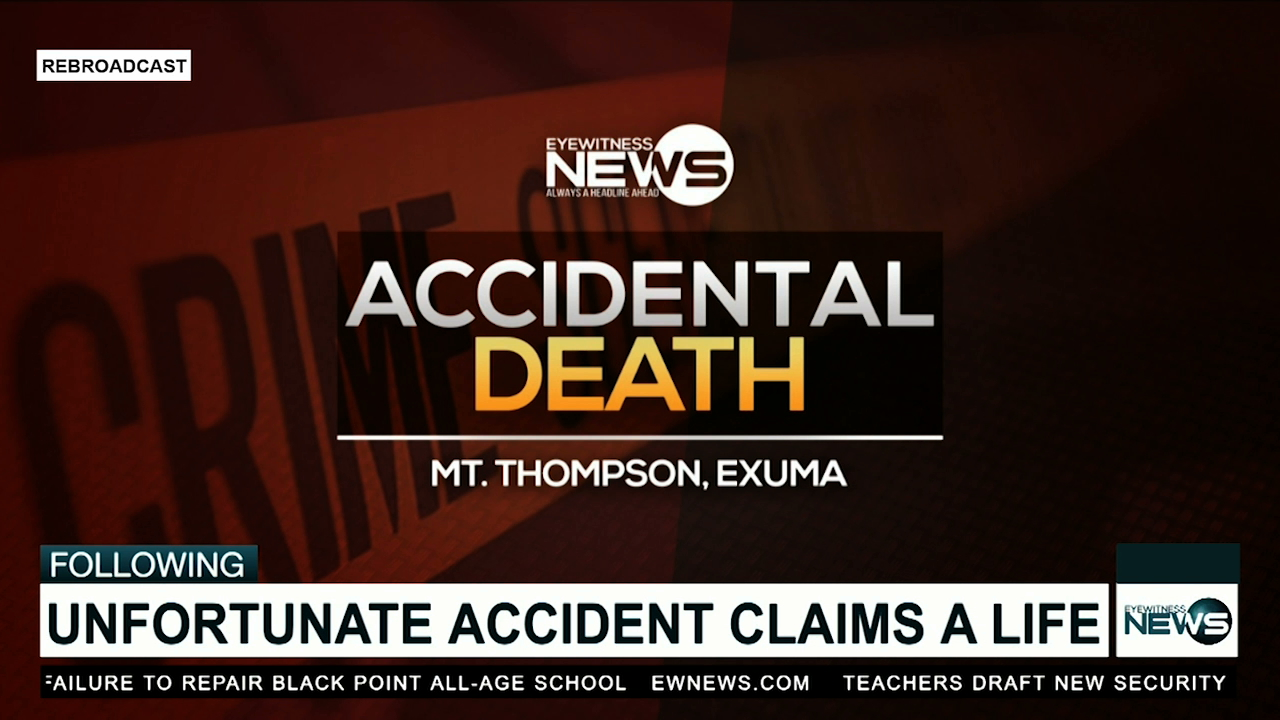 Police investigate accidental death in Exuma