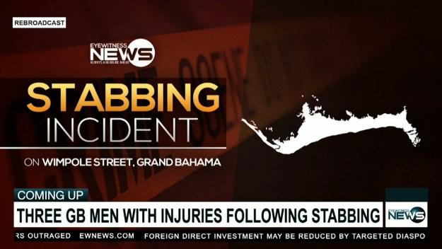 Three stabbed in Grand Bahama
