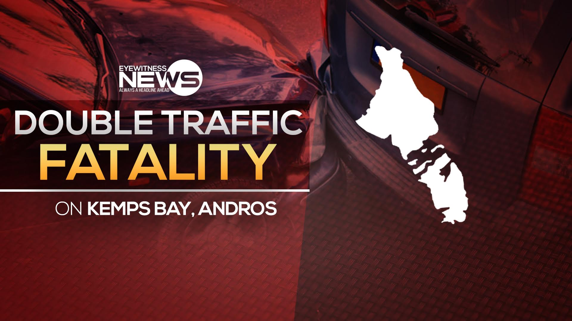 Double traffic fatality in Kemp's Bay, Andros