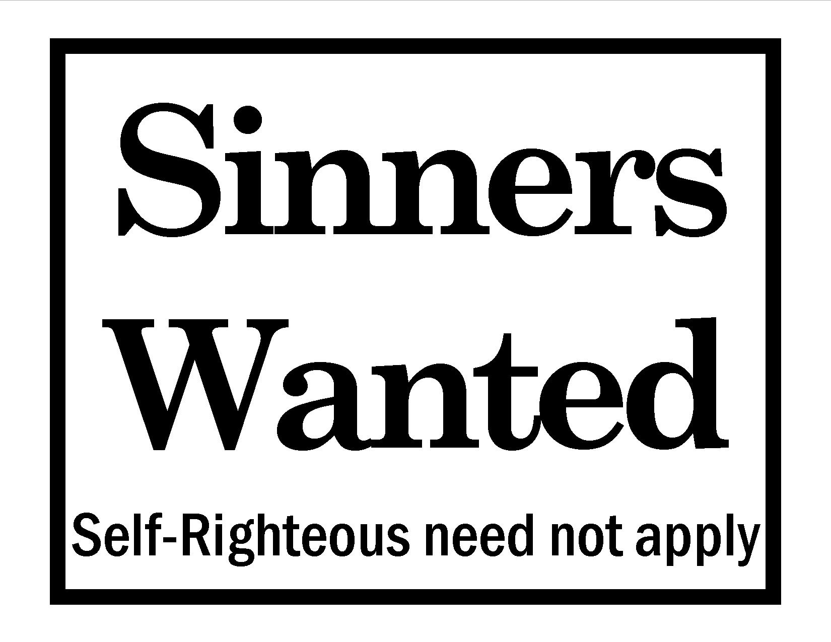 Self-righteous need not apply