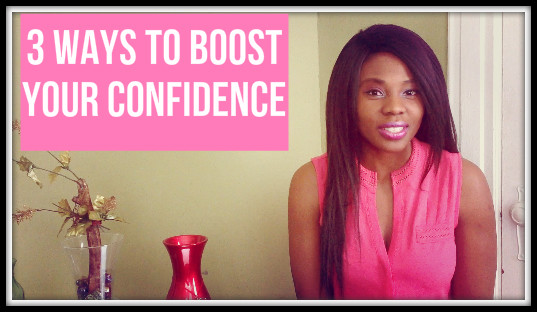 3 Ways to Boost Your Confidence!!
