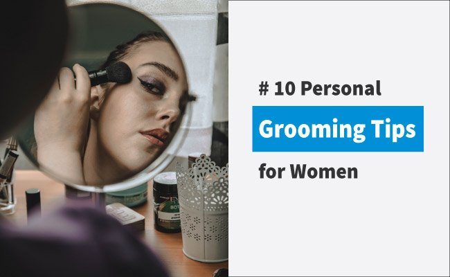 Personal Grooming Tips for Women