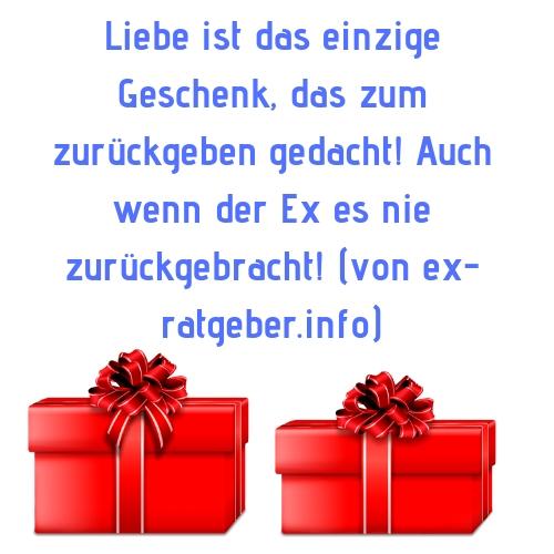 Liebe ist das einzige Geschenk, das zum zurückgeben gedacht! Auch wenn der Ex es nie zurückgebracht! (von ex-ratgeber.info)