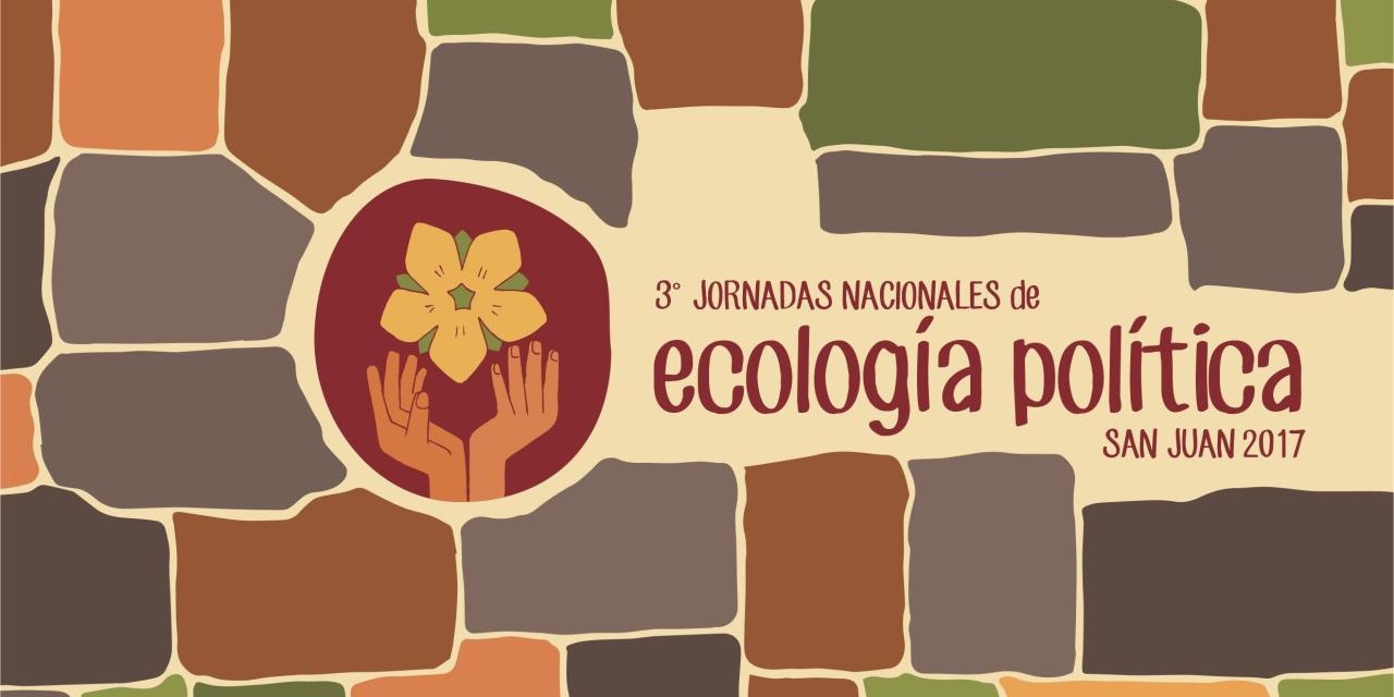 En abril: III Jornadas Nacionales de Ecología Política