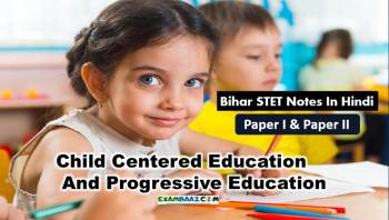 Bihar STET Notes For Child Centered Education And Progressive Education