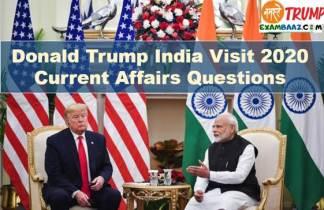 Donald Trump India Visit 2020 Current Affairs Questions