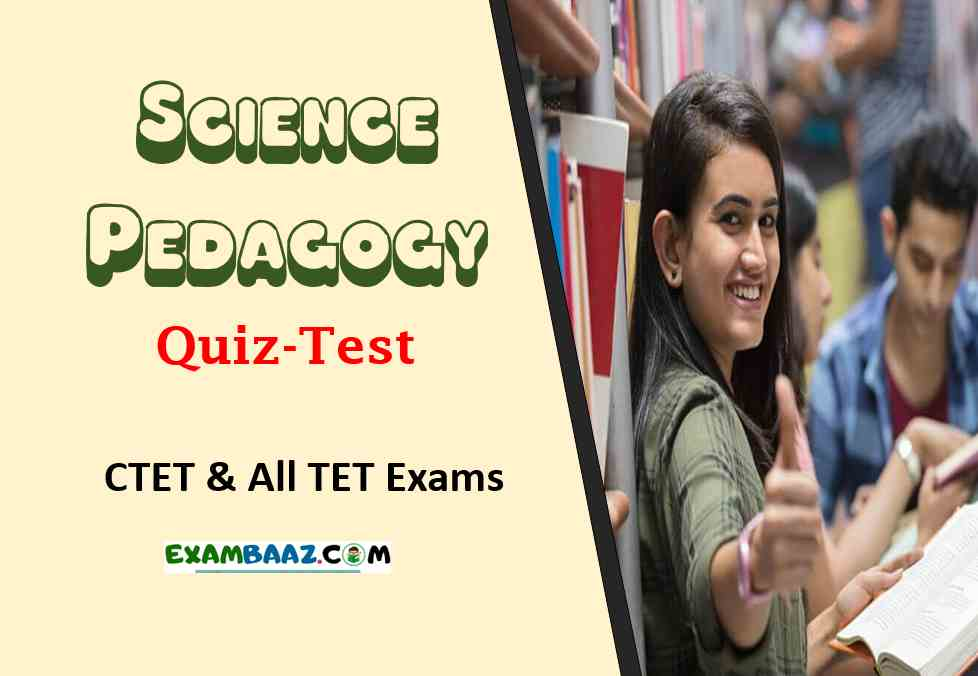 Science Pedagogy Questions for CTET & All TET Exams