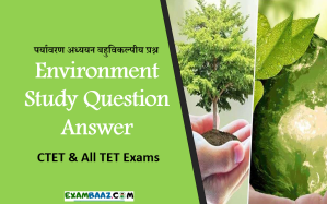 Important Environment Study Question Answer for CTET 2020